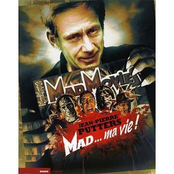 MAD MOVIES: MAD...MA VIE !