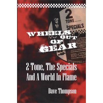 WHEELS OUT OF GEARS: 2 TONE, THE SPECIALS AND A WORLD IN FLAMES