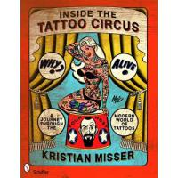 INSIDE THE TATTOO CIRCUS - A JOURNEY THROUGH THE MODERN WORLD OF TATTOOS