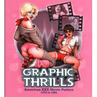 GRAPHIC THRILLS VOL.1 - AMERICAN XXX MOVIE POSTERS 1970 TO 1985