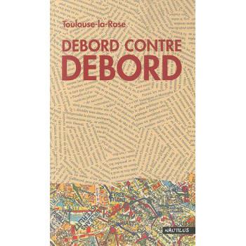 DEBORD CONTRE DEBORD