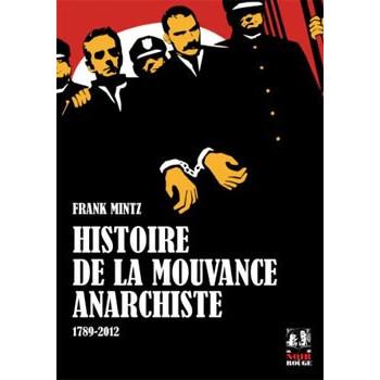 HISTOIRE DE LA MOUVANCE ANARCHISTE 1789-2012