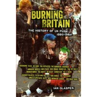 BURNING BRITAIN - THE HISTORY OF UK PUNK 1980-1984