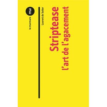 STRIPTEASE - L'ART DE L'AGACEMENT