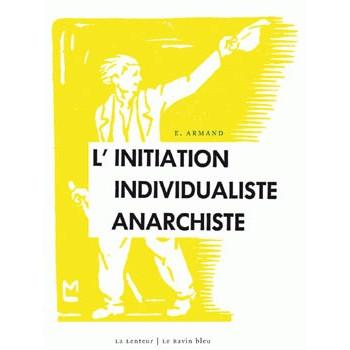 L'INITIATION INDIVIDUALISTE ANARCHISTE