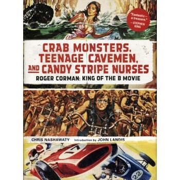 CRAB MONSTERS, TEENAGE CAVEMEN AND CANDY STRIP NURSES