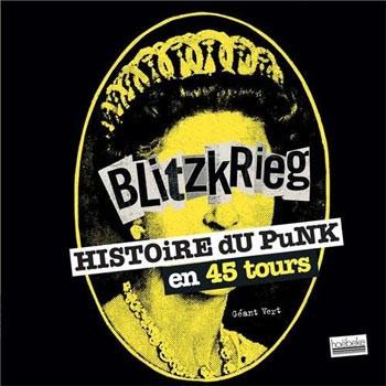 BLITZKRIEG - HISTOIRE DU PUNK EN 45 TOURS