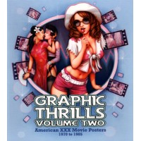 GRAPHIC THRILLS VOL.2 - AMERICAN XXX MOVIE POSTERS 1970 TO 1985