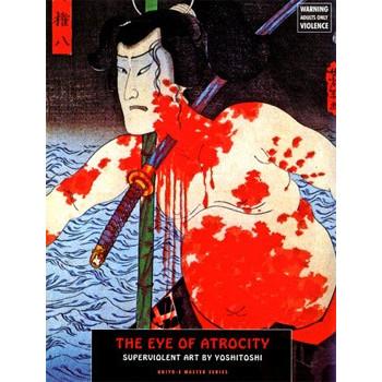 THE EYE OF ATROCITY - SUPERVIOLENT ARTBYYOSHITOSHI