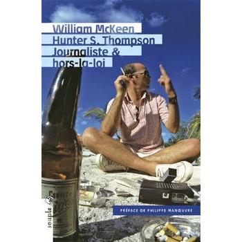 HUNTER S. THOMPSON JOURNALISTE ET HORS LA LOI