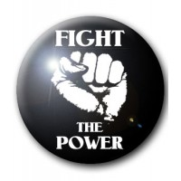 BADGE FIGHT THE POWER