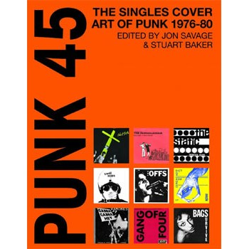 PUNK 45 - THE SINGLES COVER ART OF PUNK 1976-1980