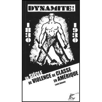 LIVRE DYNAMITE ! UN SIECLE DE VIOLENCE DE CLASSE EN AMERIQUE