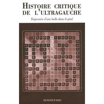 LIVRE HISTOIRE CRITIQUE DE L'ULTRA GAUCHE