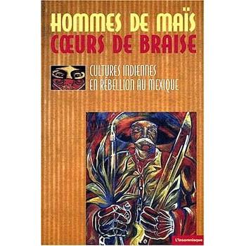 LIVRE HOMMES DE MAÏS, COEURS DE BRAISE