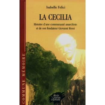 LIVRE LA CECILIA: HISTOIRE D'UNE COMMUNAUTÉ ANARCHISTE