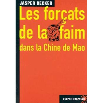 LIVRE LES FORCATS DE LA FAIM DANS LA CHINE DE MAO