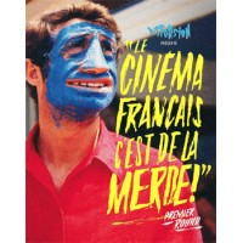 LE CINEMA FRANCAIS C'EST DE LA MERDE ! PREMIER ROUND