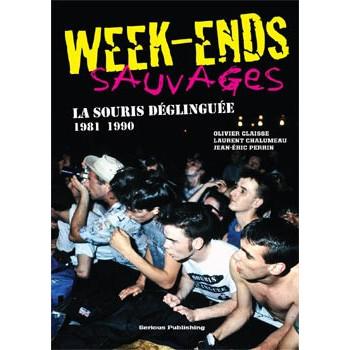 WEEK-ENDS SAUVAGES - LA SOURIS DÉGLINGUÉE 1981-1990