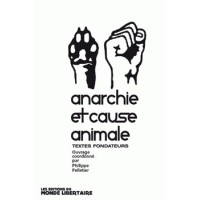 ANARCHIE ET CAUSE ANIMALE T.1