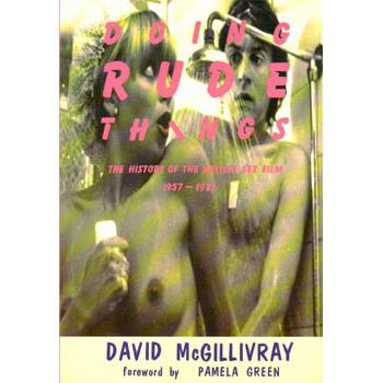 DOING RUDE THINGS: HISTORY OF THE BRITISH SEX FILM
