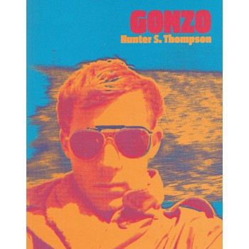 GONZO - HUNTER S. THOMPSON