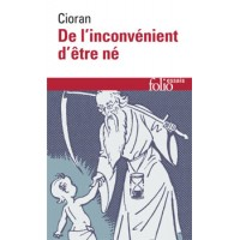 DE L'INCONVENIENT D'ETRE NÉ