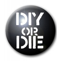 BADGE DIY OR DIE