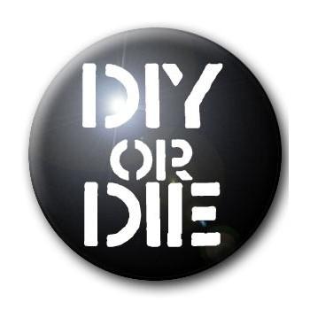 BADGE DIY OR DIE