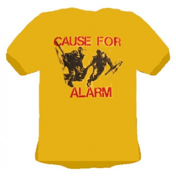 T-SHIRT CAUSE FOR ALARM