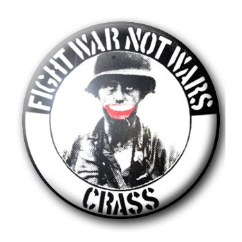 BADGE CRASS (FIGHT WAR NOT WARS)