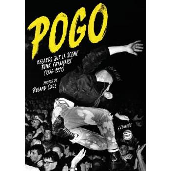 POGO – REGARDS SUR LA SCENE PUNK FRANÇAISE (1986-1991)