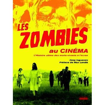 livre ZOMBIES AU CINEMA Ozzy Inguanzo