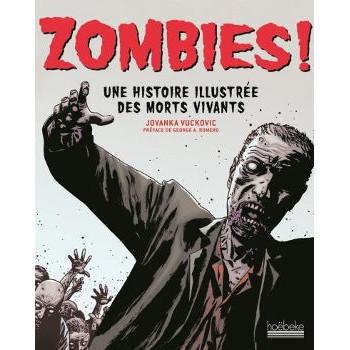 livre ZOMBIES ! UNE HISTOIRE ILLUSTREE DES MORTS VIVANTS