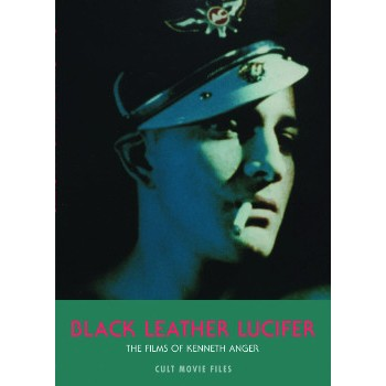 BLACK LEATHER LUCIFER – THE FILMS OF KENNETH ANGER
