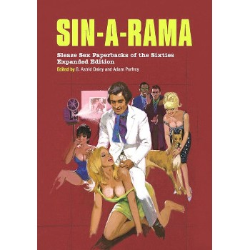 SIN-A-RAMA : SLEAZE SEX PAPERBACKS OF THE SIXTIES