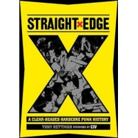 STRAIGHTXEDGE - A CLEAR-HEADED HARDCORE PUNK HISTORY