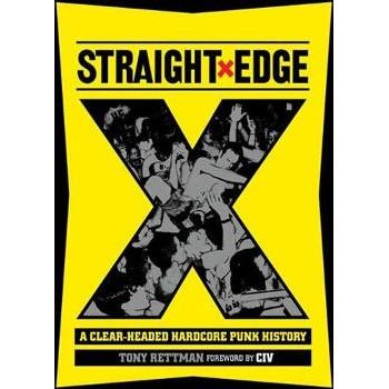 STRAIGHTXEDGE - A CLEAR-HEADED HARDCORE PUNK HISTORY