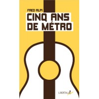 CINQ ANS DE METRO
