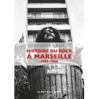 HISTOIRE DU ROCK A MARSEILLE 1960-1980