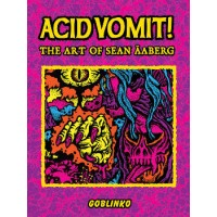 ACID VOMIT ! THE ART OF SEAN ÄABERG