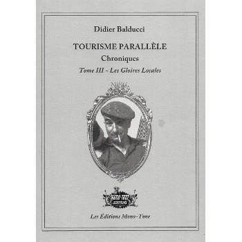 TOURISME PARALLÈLE TOME 3 : LES GLOIRES LOCALES