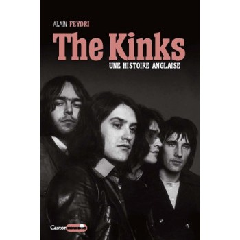 THE KINKS: UNE HISTOIRE ANGLAISE