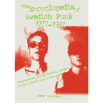 THE ENCYCLOPEDIA OF SWEDISH PUNK 1977-1987