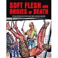 SOFT FLESH AND ORGIES OF DEATH