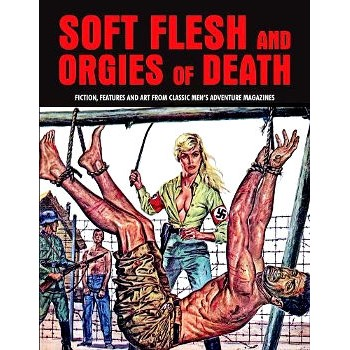 SOFT FLESH AND ORGIES OF DEATH