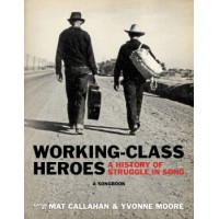 WORKING CLASS HEROES - A HISTORY OF STRUGGLE IN SONG