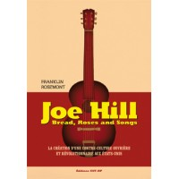 JOE HILL ET LES IWW - BREAD, ROSES AND SONGS