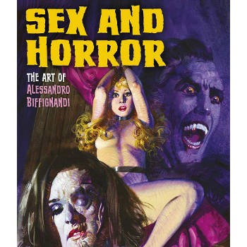 SEX AND HORROR 2 THE ART OF ALESSANDRO BIFFIGNANDI