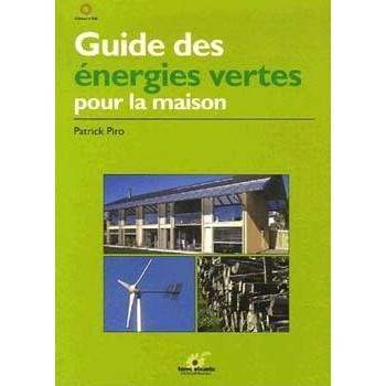 GUIDE DES ENERGIES VERTES POUR LA MAISON
